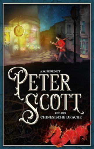 A.W. Benedict Peter Scott und der chinesische Drache Taschenbuch