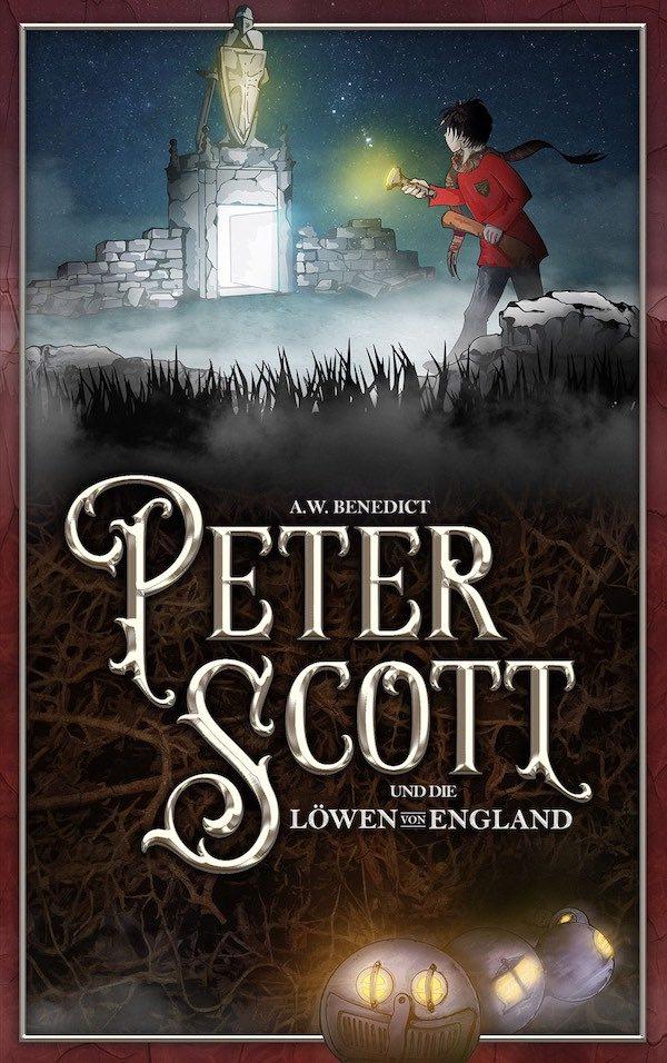 A.W. Benedict - Peter Scott und die Löwen von England Taschenbuch